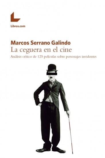 La ceguera en el cine. Análisis crítico de 125 películas sobre personajes invidentes