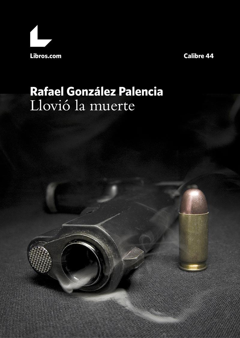 Comprar Llovió La Muerte De Rafa González Palencia Editorial